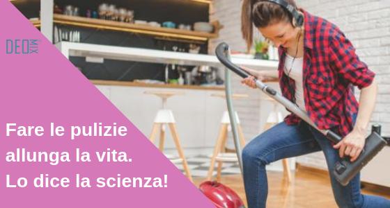 Fare le pulizie di casa allunga la vita. Lo dice la scienza!