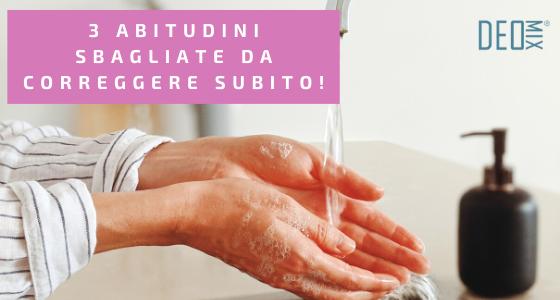 3 abitudini sbagliate da correggere subito contro germi e batteri