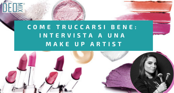 Come truccarsi bene: intervista a una Make Up Artist